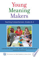 Young Meaning Makers   Teaching Comprehension  Grades K   2 Book PDF