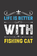 Life Is Better with Fishing Cat