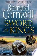 Sword of Kings  The Last Kingdom Series  Book 12  Book