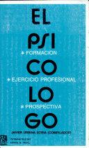 El Psicolog: Formacion, Ejercicio Profesional Y Prospectiva