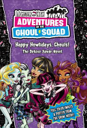 Pdf Monster High: Adventures of the Ghoul Squad: Happy Howlidays, Ghouls!: The Deluxe Junior Novel