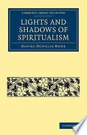 Lights and Shadows of Spiritualism