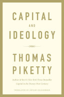 Capital and ideology / Thomas Piketty ; translated by Arthur Goldhammer