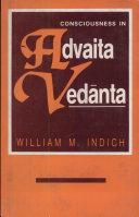 Consciousness in Advaita Vedanta