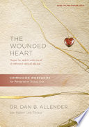 The Wounded Heart Companion Workbook Book