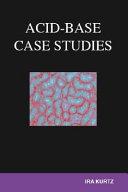 Acid-Base Case Studies