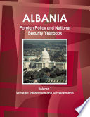 Albania Foreign Policy and National Security Yearbook Volume 1 Strategic Information and Developments