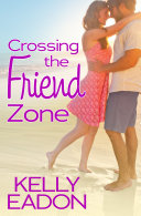 Crossing the Friend Zone Book