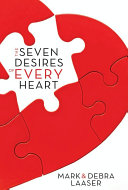 The Seven Desires of Every Heart: Looking Past What ...