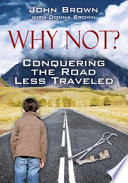 Why Not  Conquering The Road Less Traveled Book