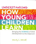 Understanding how Young Children Learn