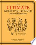 Ultimate Worst Case Scenario Survival Handbook