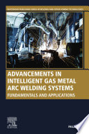 Advancements in Intelligent Gas Metal Arc Welding Systems