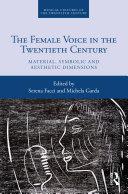 The Female Voice in the Twentieth Century
