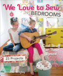 We Love to Sew—Bedrooms