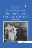 Addiction and British Visual Culture  1751 919