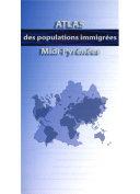 Atlas des populations immigrées Midi-Pyrénées