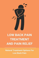 Low Back Pain Treatment And Pain Relief