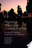Migration Practice as Creative Practice
