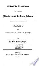Historische Grundlagen des Deutschen Staat- und Rechts-Lebens