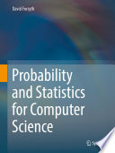 """""""Probability and Statistics for Computer Science"""" by David Forsyth"""