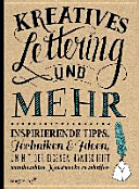 Kreatives Lettering und mehr: Inspirierende Tipps, Techniken und ...