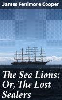 The Sea Lions; Or, The Lost Sealers Pdf/ePub eBook