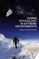 """Human Physiology in Extreme Environments"" by Hanns-Christian Gunga"