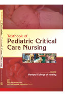 TEXTBOOK OF PEDIATRIC CRITICAL CARE NURSING