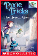 The Greedy Gremlin  A Branches Book  Pixie Tricks  2