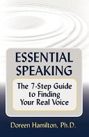 Essential Speaking: The 7-Step Guide to Finding Your Real Voice