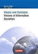 Schwerpunktthema Abitur Englisch: Utopia and Dystopia - Visions of Alternative Societies