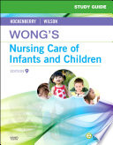 Study Guide for Wong's Nursing Care of Infants and Children - E-Book