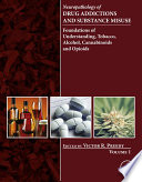 """Neuropathology of Drug Addictions and Substance Misuse Volume 1: Foundations of Understanding, Tobacco, Alcohol, Cannabinoids and Opioids"" by Victor R. Preedy"