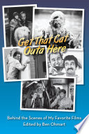 Get That Cat Outa Here Behind The Scenes Of My Favorite Films