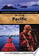 The Pacific Region  The Greenwood Encyclopedia of American Regional Cultures