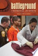 Battleground: Criminal Justice [2 volumes]