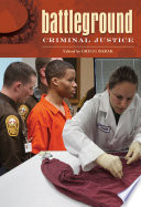 """Battleground: Criminal Justice [2 volumes]"" by Gregg Barak"