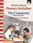 Primary Source Fluency Activities My Community Then And Now