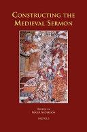 Constructing The Medieval Sermon