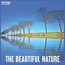The Beautiful Nature 2021 Wall Calendar