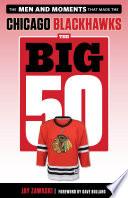 The Big 50  Chicago Blackhawks Book PDF