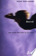 Bird  : And Other Writings on Epilepsy