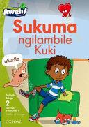 Books - Aweh! IsiZulu Home Language Grade 1 Level 2 Reader 6: Sukuma ngilambile Kuki | ISBN 9780190424152