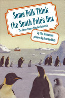 Some Folk Think the South Pole's Hot