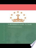 A Beginner's Guide to Tajiki by Azim Baizoyev,John Hayward PDF