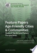 Feature Papers    Age Friendly Cities   Communities  State of the Art and Future Perspectives    Book