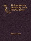 Vorlesungen zur Einf?hrung in die Psychoanalyse