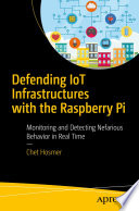 Defending Iot Infrastructures With The Raspberry Pi Book PDF