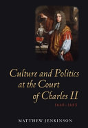 Culture and Politics at the Court of Charles II, 1660-1685